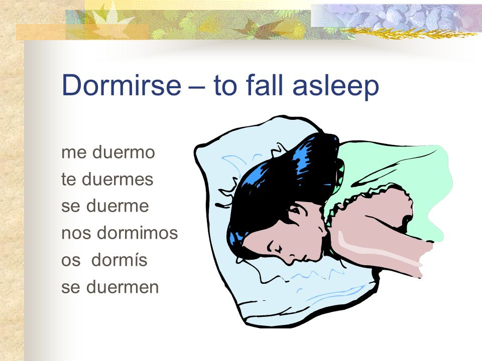 Dormirse – to fall asleep