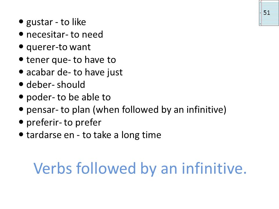 Verbs followed by an infinitive.