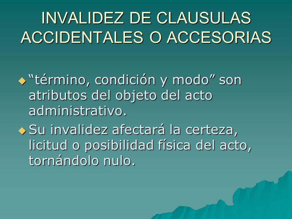 INVALIDEZ DE CLAUSULAS ACCIDENTALES O ACCESORIAS