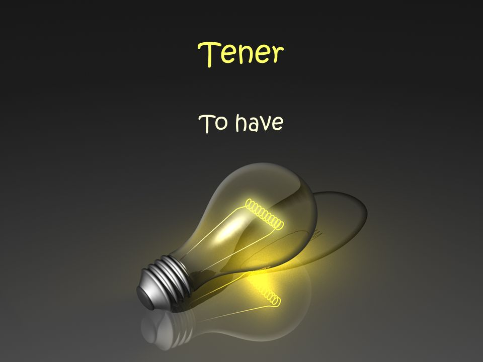 Tener To have