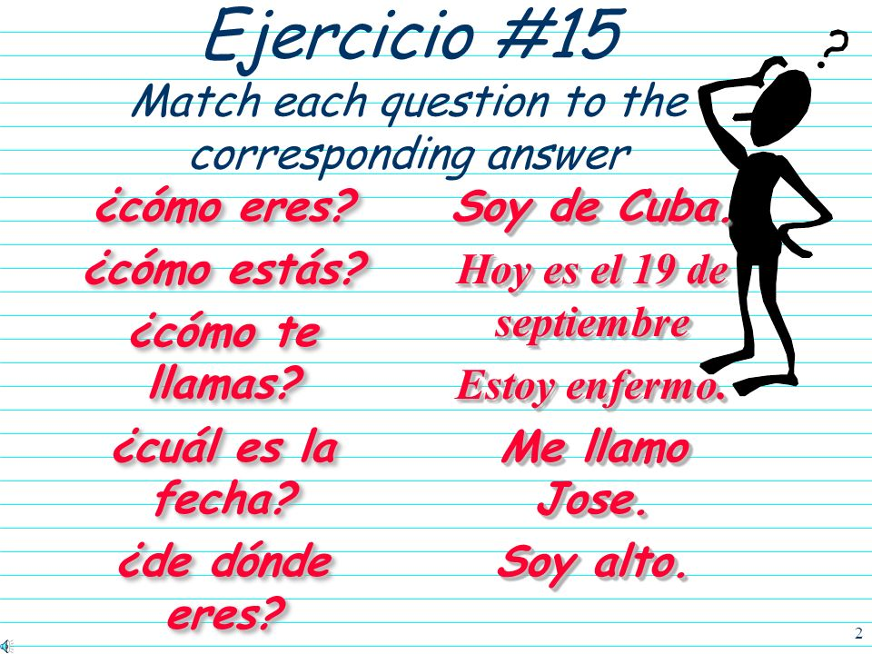 Ejercicio #15 Match each question to the corresponding answer
