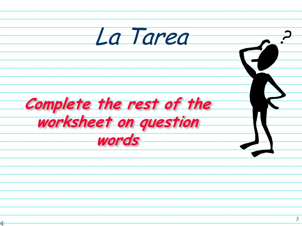 Complete the rest of the worksheet on question words