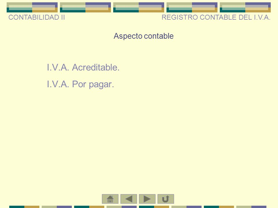 I.V.A. Acreditable. I.V.A. Por pagar. Aspecto contable