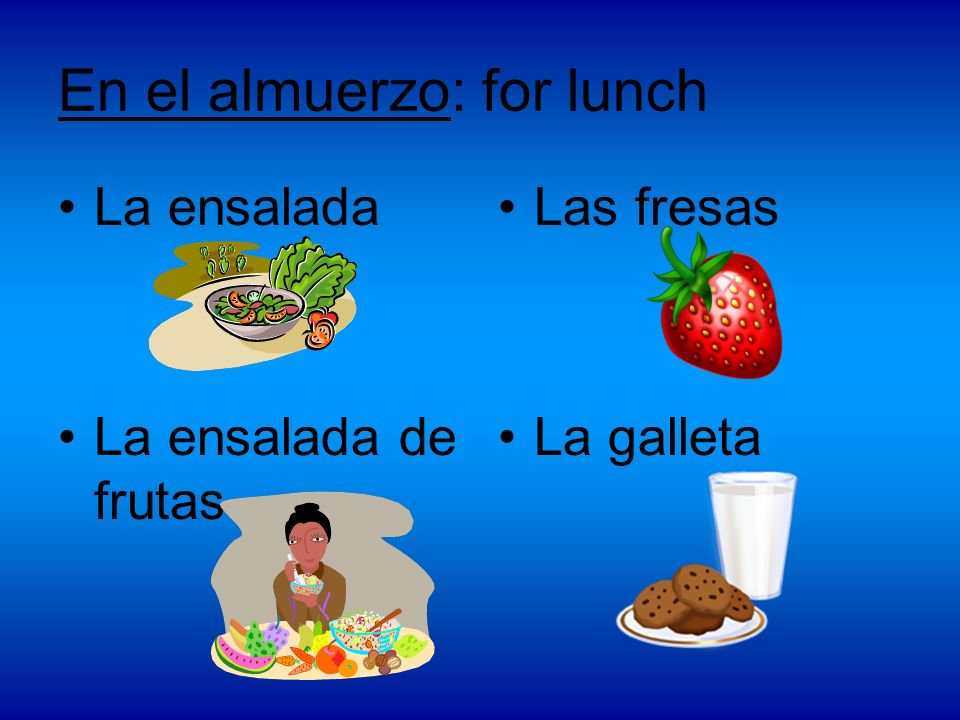 En el almuerzo: for lunch