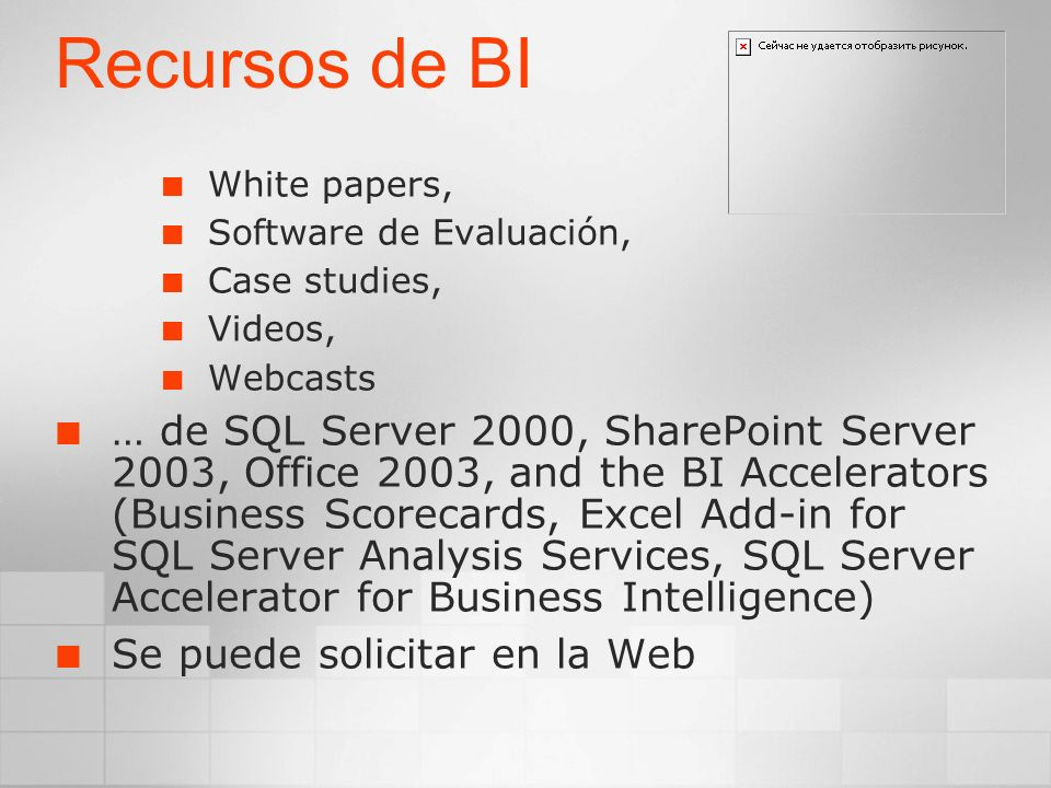 Recursos de BI White papers, Software de Evaluación, Case studies, Videos, Webcasts.