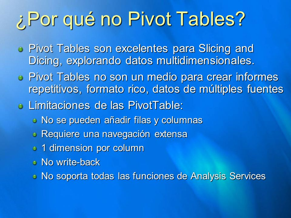 ¿Por qué no Pivot Tables