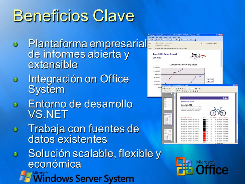 Beneficios Clave Plantaforma empresarial de de informes abierta y extensible. Integración on Office System.