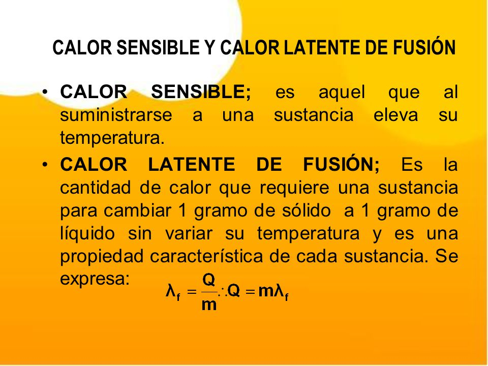 CALOR SENSIBLE Y CALOR LATENTE DE FUSIÓN