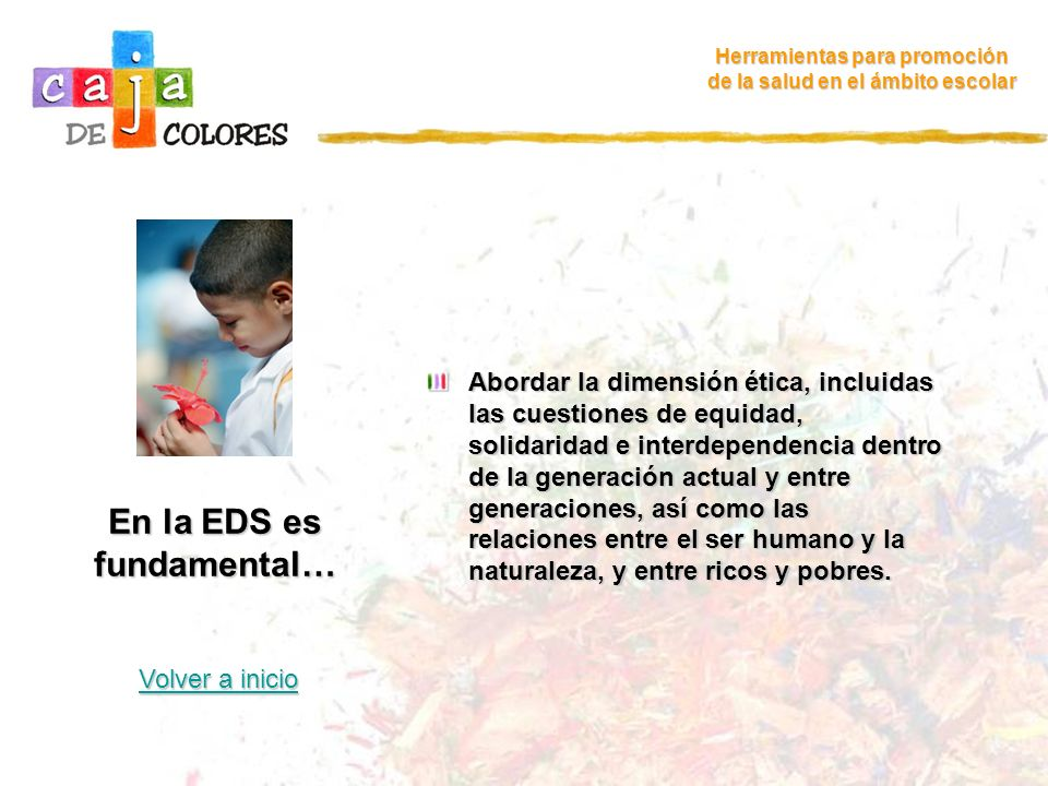 En la EDS es fundamental…
