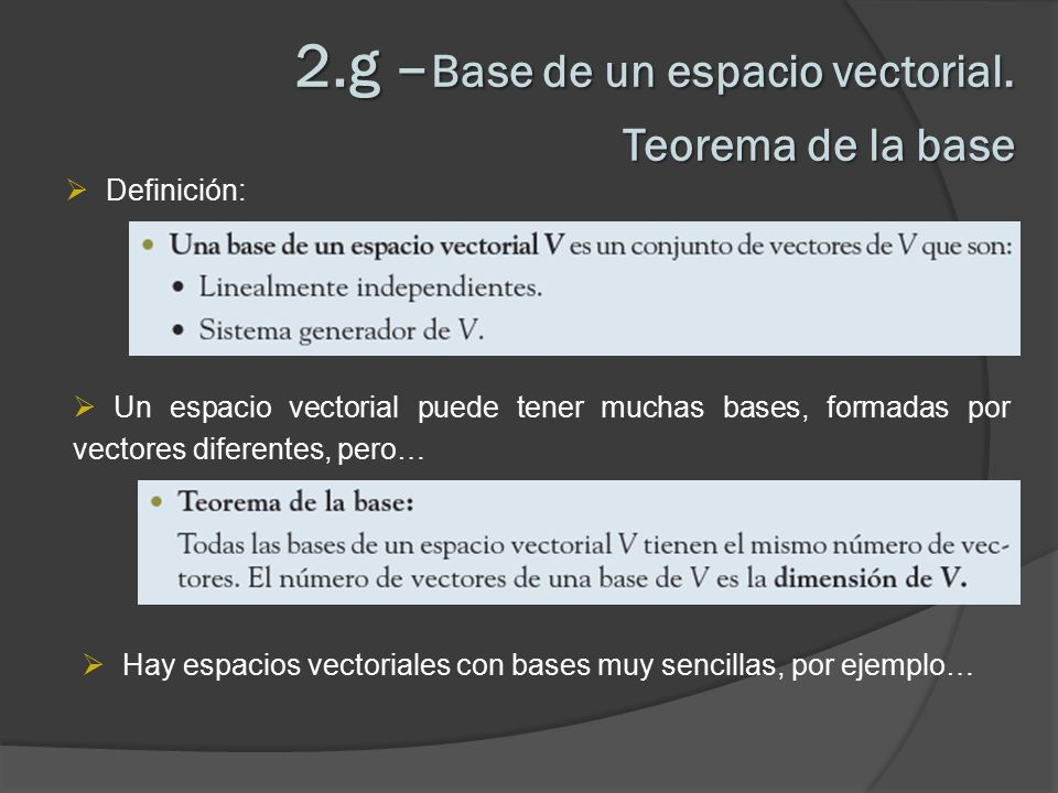 2.g –Base de un espacio vectorial. Teorema de la base