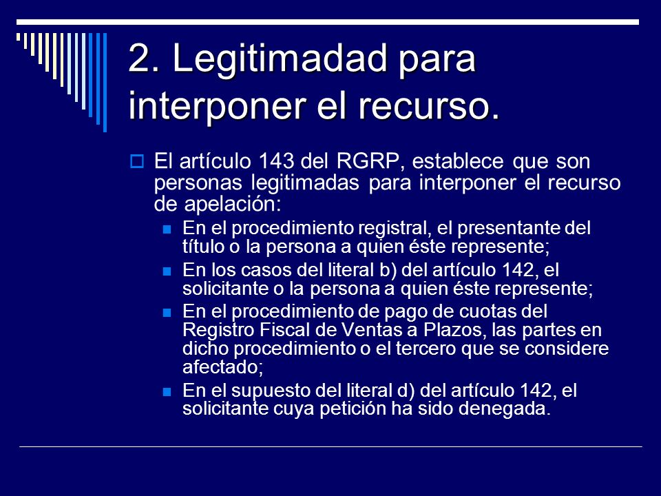 2. Legitimadad para interponer el recurso.