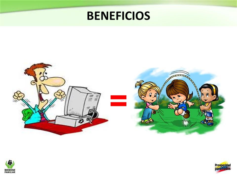 BENEFICIOS =