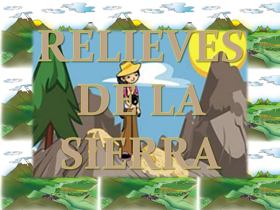 RELIEVES DE LA SIERRA