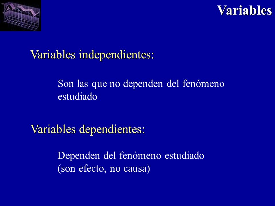 Variables Variables independientes: Variables dependientes: