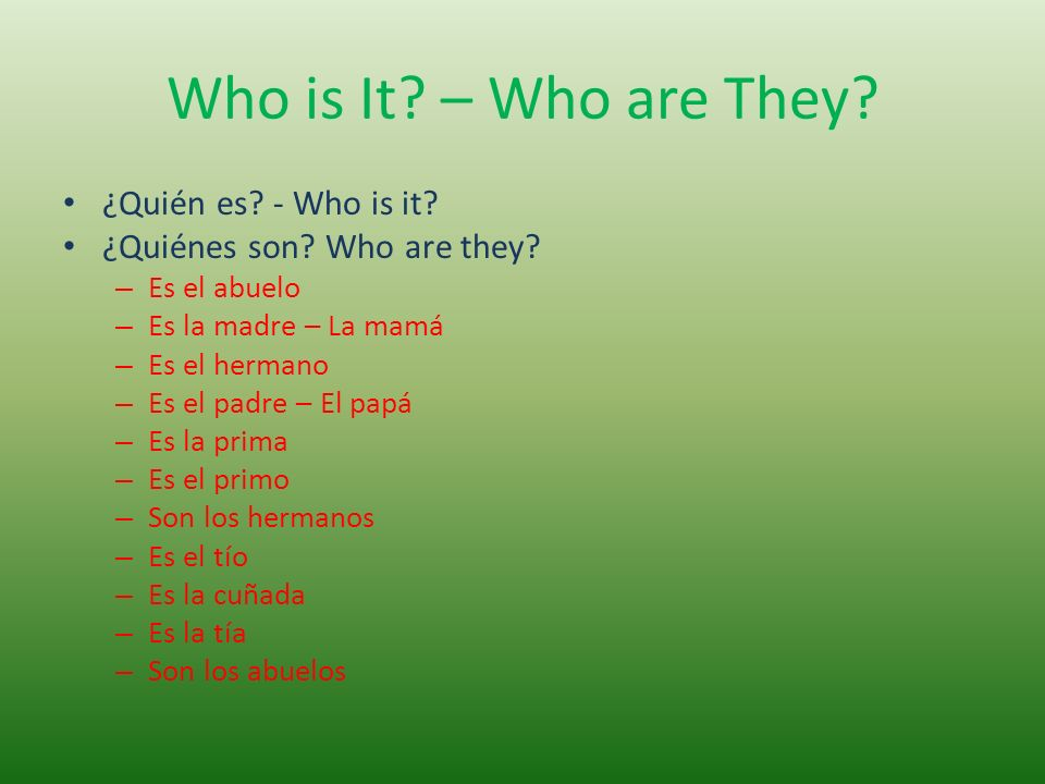 Who is It – Who are They ¿Quién es - Who is it