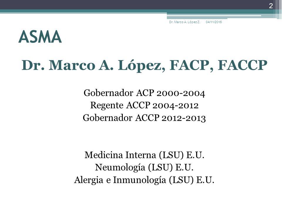 Dr. Marco A. López Z. 4/10/2017 ASMA Dr. Marco A. López Z. 04/10 ...