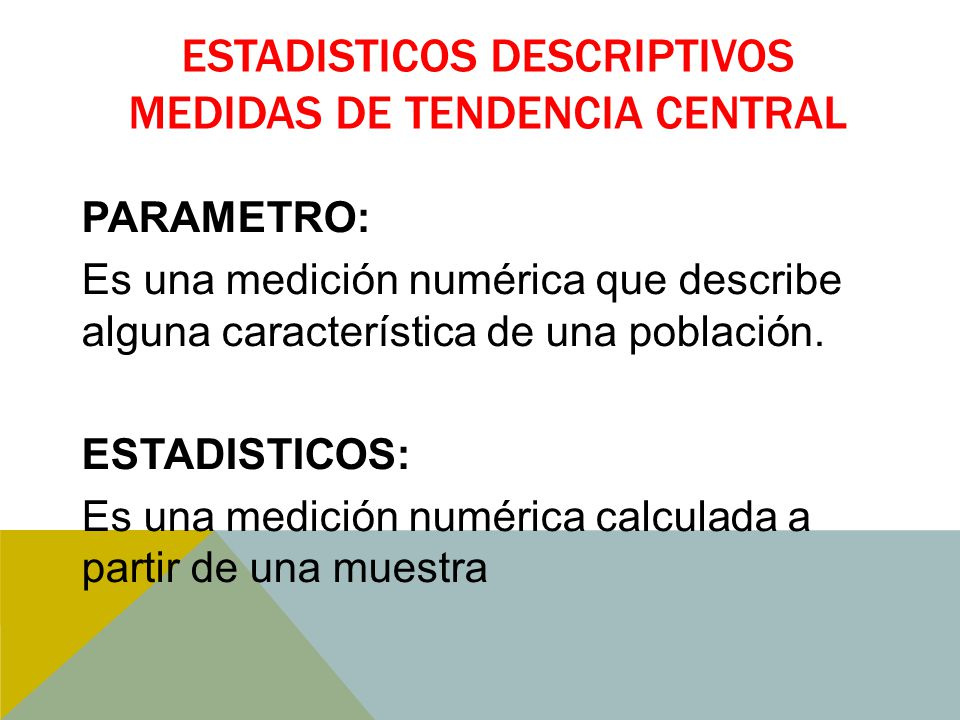 ESTADISTICOS DESCRIPTIVOS MEDIDAS DE TENDENCIA CENTRAL