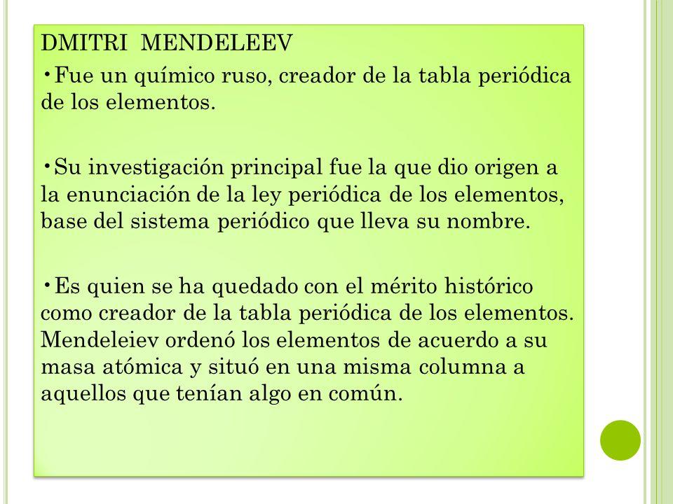 Principales aportes ala elaboracin de la tabla peridica ppt dmitri mendeleev fue un qumico ruso creador de la tabla peridica de los elementos urtaz Image collections