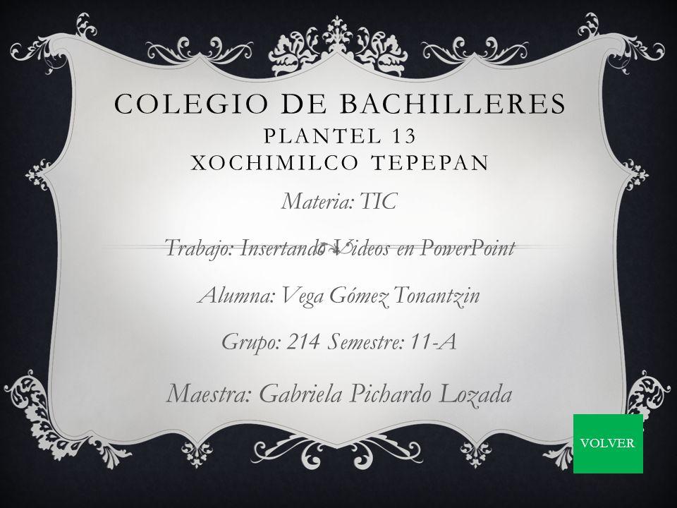 e13eab3af Colegio de Bachilleres Plantel 13 Xochimilco Tepepan - ppt descargar