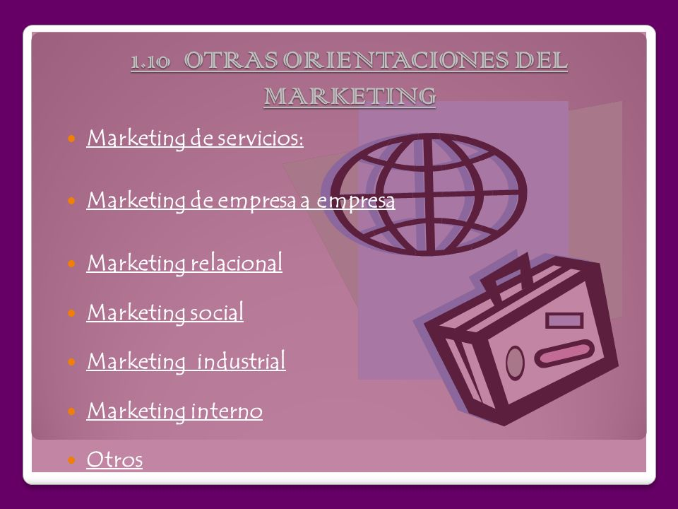 1.10 OTRAS ORIENTACIONES DEL MARKETING