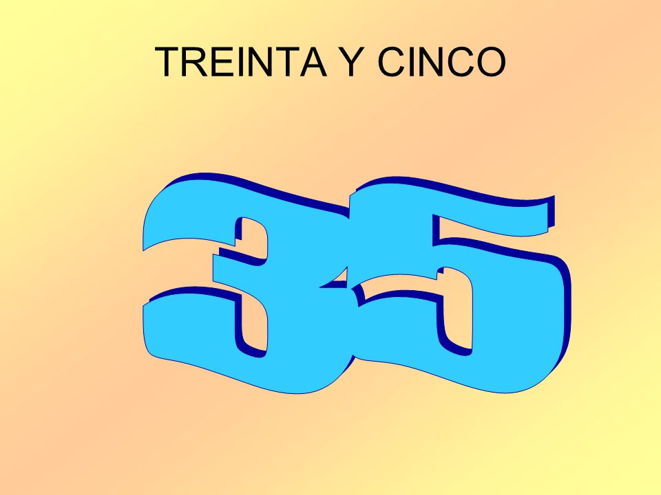 TREINTA Y CINCO 35