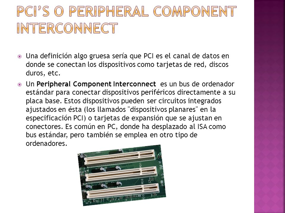 PCI's o Peripheral Component Interconnect