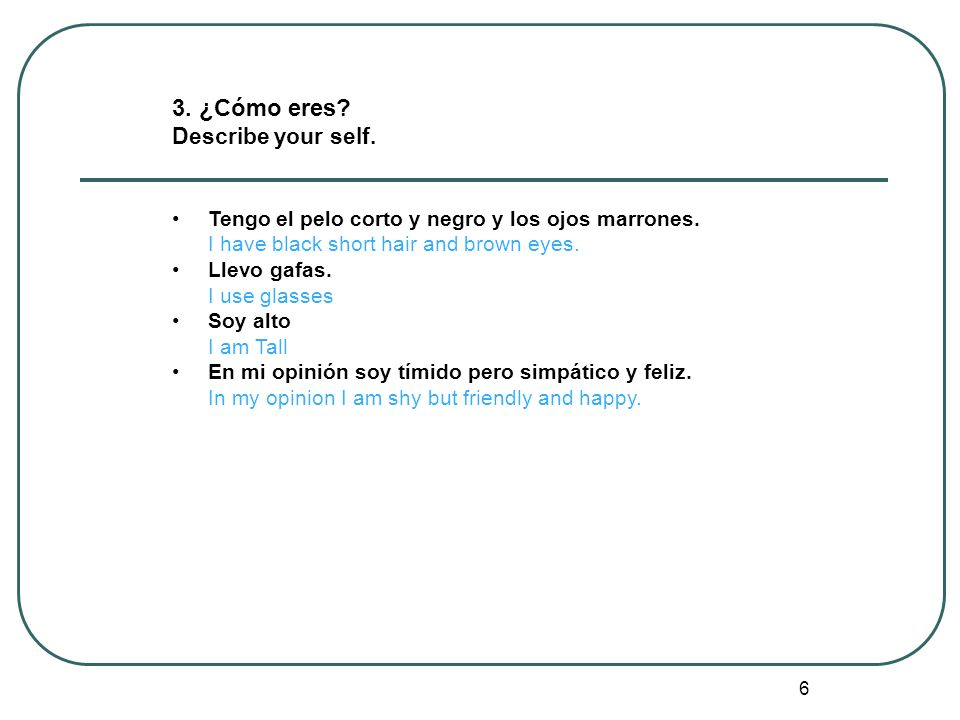 3. ¿Cómo eres Describe your self.