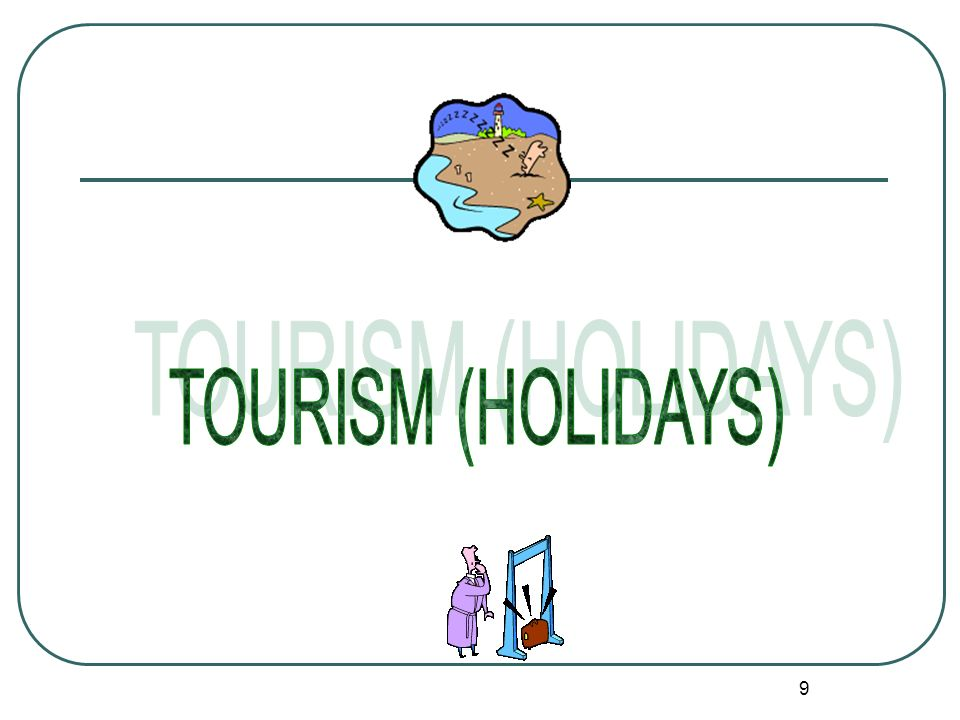 TOURISM (HOLIDAYS)