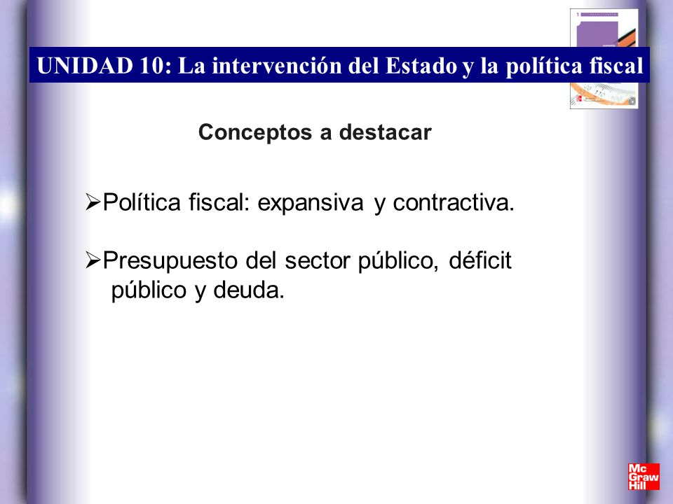 Política fiscal: expansiva y contractiva.