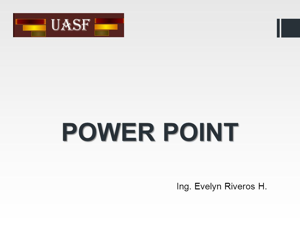 POWER POINT Ing. Evelyn Riveros H.