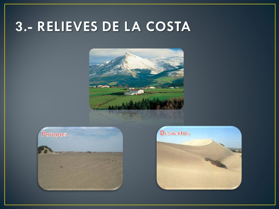 3.- RELIEVES DE LA COSTA Pampas Desiertos