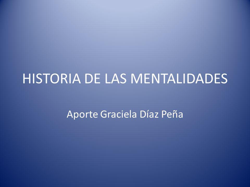 Historia De Las Mentalidades Ppt Descargar
