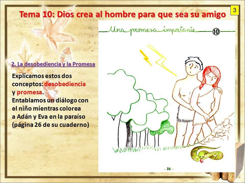Tema 10: Dios crea al hombre para que sea su amigo - ppt descargar