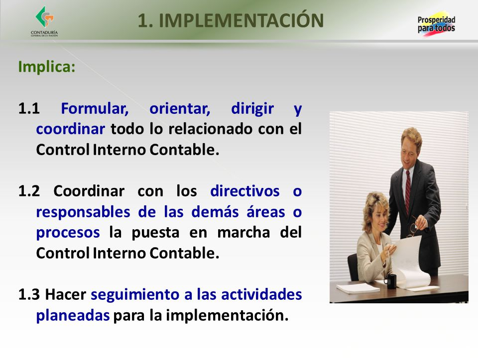 1. IMPLEMENTACIÓN Implica: