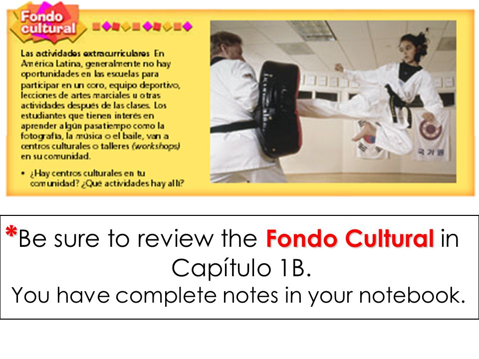 *Be sure to review the Fondo Cultural in