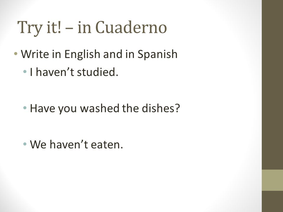Try it! – in Cuaderno Write in English and in Spanish