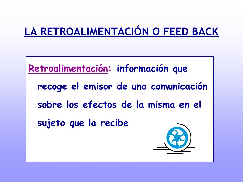 LA RETROALIMENTACIÓN O FEED BACK
