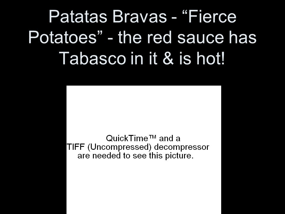 Patatas Bravas - Fierce Potatoes - the red sauce has Tabasco in it & is hot!