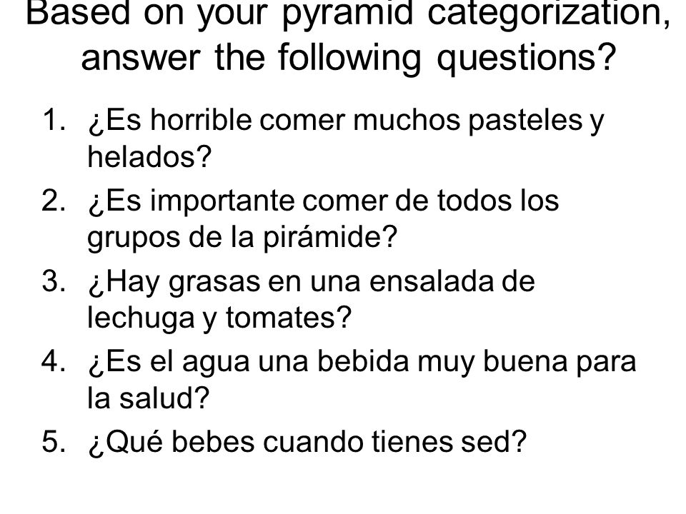 Based on your pyramid categorization, answer the following questions