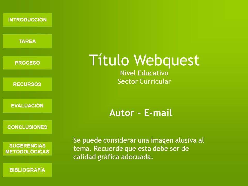 Título Webquest Nivel Educativo Sector Curricular