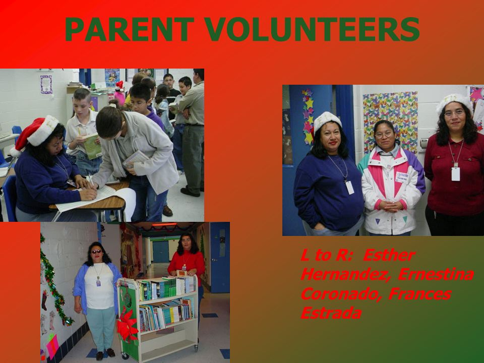 PARENT VOLUNTEERS L to R: Esther Hernandez, Ernestina Coronado, Frances Estrada
