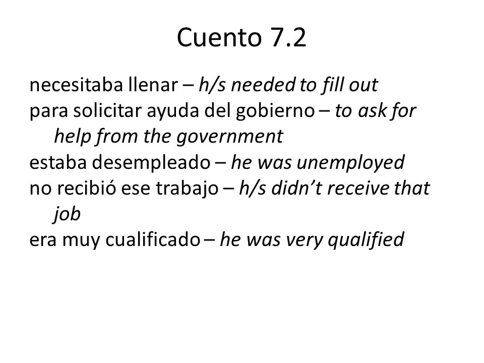 Cuento 7.2 necesitaba llenar – h/s needed to fill out