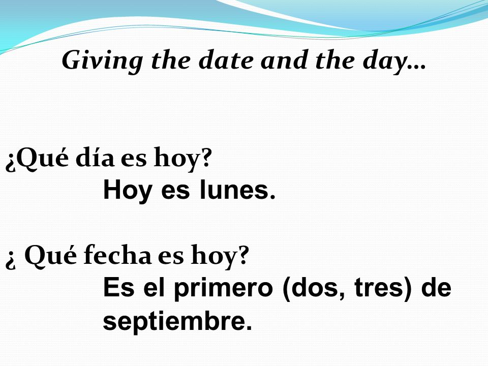 Giving the date and the day…