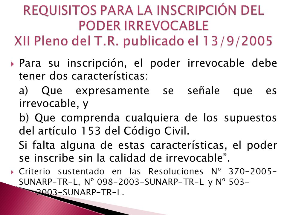REQUISITOS PARA LA INSCRIPCIÓN DEL PODER IRREVOCABLE XII Pleno del T.R. publicado el 13/9/2005