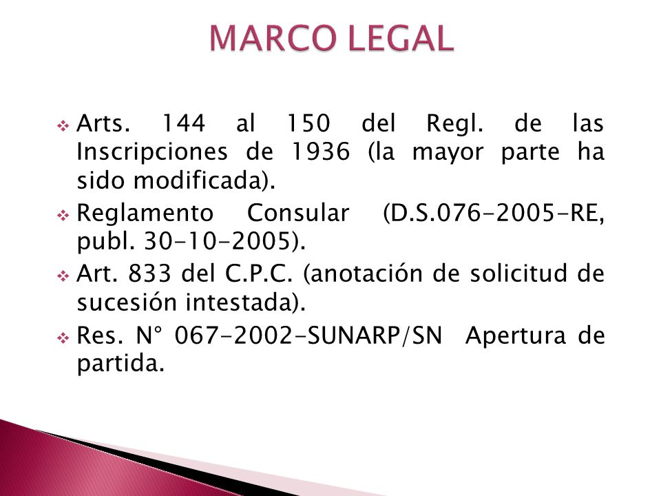 MARCO LEGAL Arts. 144 al 150 del Regl. de las Inscripciones de 1936 (la mayor parte ha sido modificada).
