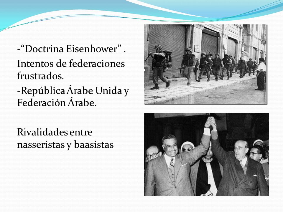 - Doctrina Eisenhower . Intentos de federaciones frustrados