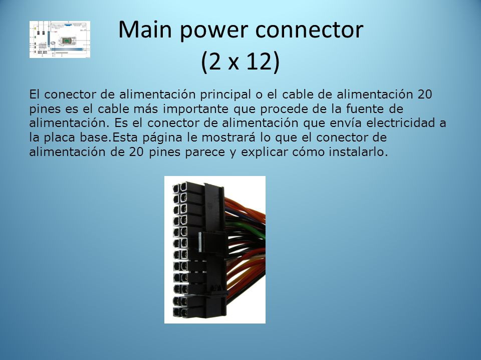 Main power connector (2 x 12)