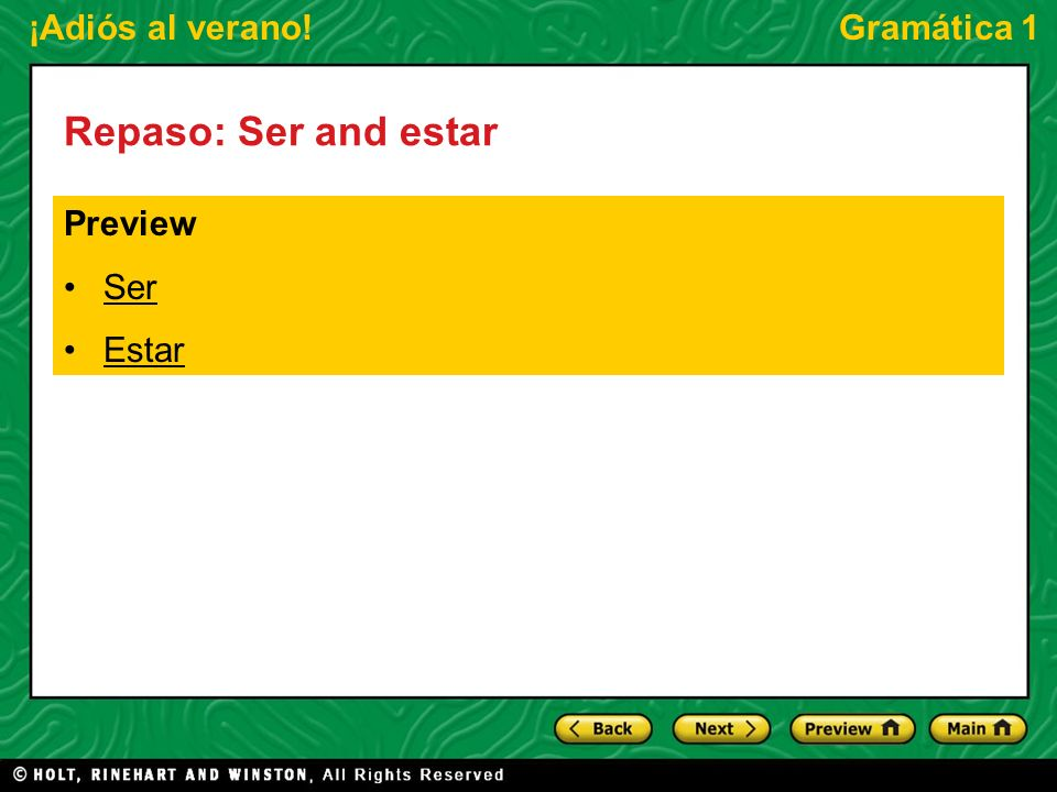 Repaso: Ser and estar Preview Ser Estar