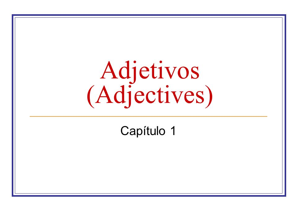 Adjetivos (Adjectives)