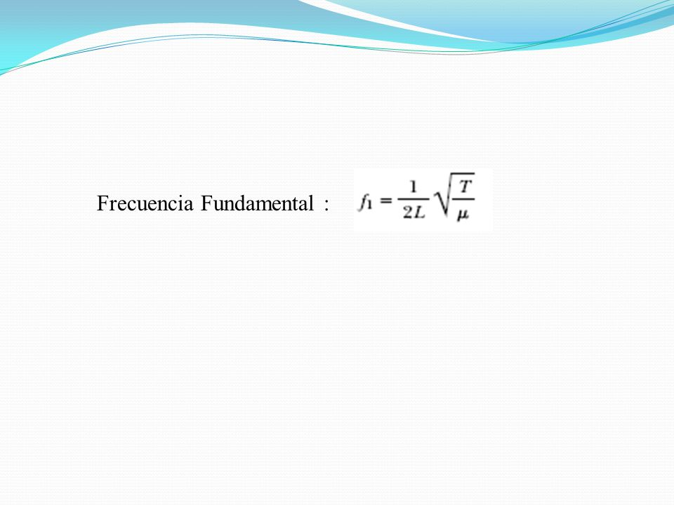 Frecuencia Fundamental :